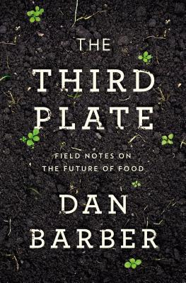 Dan Barber's The Third Plate