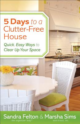 Buy 5 Days to a Clutter-Free House: Quick, Easy Ways to Clear Up Your Space