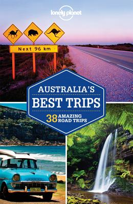 Lonely Planet Australia's Best Trips (Paperback) by Lonely Planet, Anthony Ham