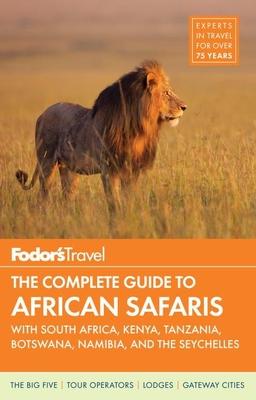 Fodor's The Complete African Safari Planner Fodor's