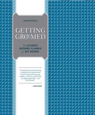 Buy Getting Groomed: The Ultimate Wedding Planner for Gay Grooms