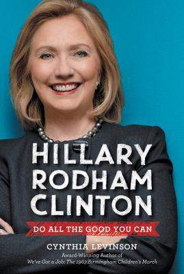 Hillary Rodham Clinton: Do All the Good You Can image_path