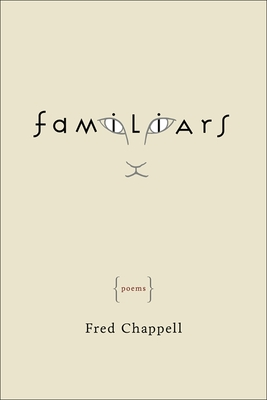 "December 10 (Wednesday, Quail Ridge Books), 11 (Thursday, Flyleaf Books), and 16 (Tuesday, The Regulator) offer three chances to catch North Carolina legend Fred Chappell for his new book of poems ""Familiars""."