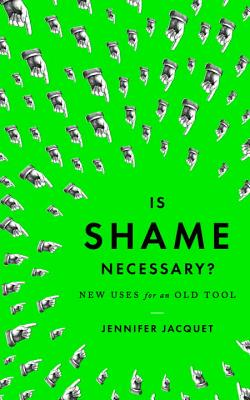 Is Shame Necessary: New Uses for an Old Tool