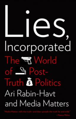 Lies, Incorporated: The World of Post-Truth Politics image_path