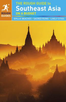 The Rough Guide to Southeast Asia on a BudgetRough Guides
