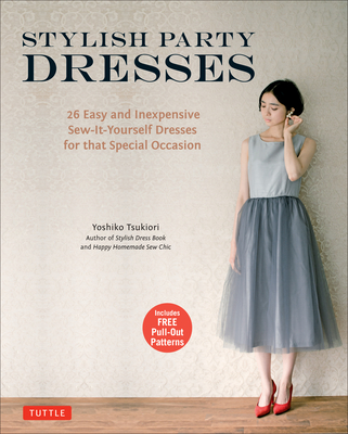 Buy Stylish Party Dresses: 26 Easy and Inexpensive Sew-It-Yourself Dresses for that Special Occasion