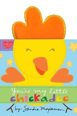 You_re My LIttle Chickadee