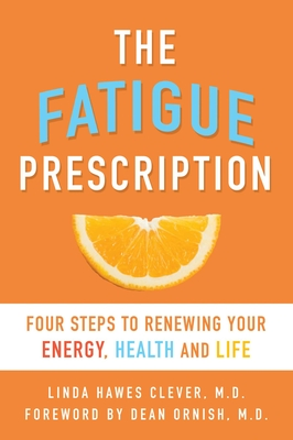 Buy The Fatigue Prescription: Four Steps to Renewing Your Energy, Health, and Life