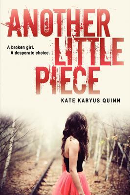 Another Little Piece  Quinn, Kate Karyus