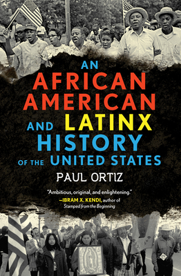 An African American and Latinx History of the United States (REVISIONING HISTORY #4)