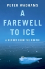 A Farewell to Ice: A Report from the Arctic Cover Image
