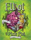 Winner of ELLIOT AND THE PIXIE PLOT