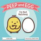 Peep and Egg: I'm Not Hatching - Draws Peep and Egg