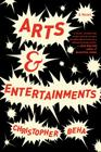 ARTS & ENTERTAINMENTS by Christopher Beha, via indiebound.org