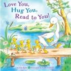 Love You, Hug You, Read to You! - Tish Rabe