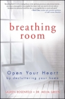 Breathing Room: Declutter Your Heart, Declutter Your Home