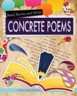 Read_ Recite_ and Write_ Concrete Poems
