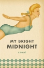 My Bright Midnight by Josh Russell (a book recommendation by Hannah Tinti)