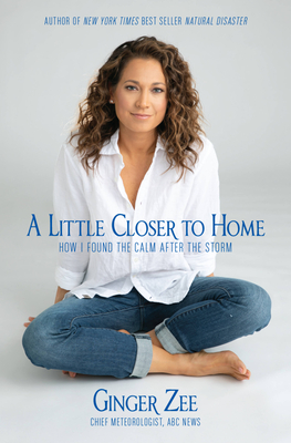 cover of A Little Closer to Home by Ginger Zee.