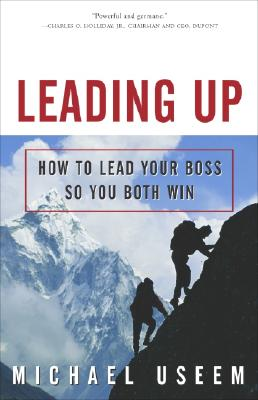 Leading Up: How to Lead Your Boss So You Both Win Cover Image