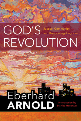God's Revolution: Justice, Community, and the Coming Kingdom Cover Image