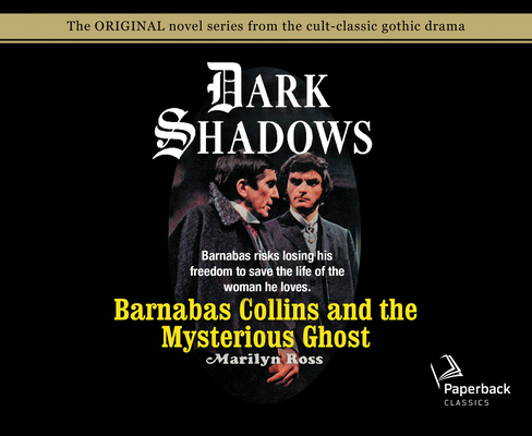 Barnabas Collins and the Mysterious Ghost (Library Edition) (Dark Shadows #13) Cover Image