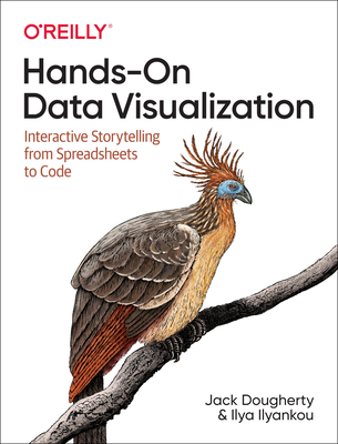Hands-On Data Visualization: Interactive Storytelling from Spreadsheets to Code Cover Image