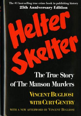Helter Skelter: The True Story of the Manson Murders Cover Image