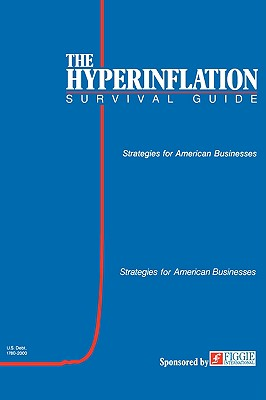 The Hyperinflation Survival Guide: Strategies for American Businesses Cover Image