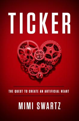 Ticker: The Quest to Create an Artificial Heart Cover Image