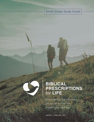 Biblical Prescriptions for Life: Discovering the Ultimate Physician's secret to Health and Healing (Biblical Prescriptions for Life - The Foundation #1) Cover Image