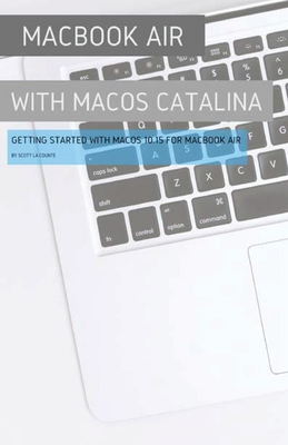 MacBook Air (Retina) with MacOS Catalina: Getting Started with MacOS 10.15 for MacBook Air Cover Image