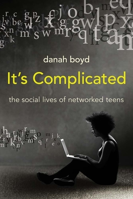 It's Complicated: The Social Lives of Networked Teens Cover Image