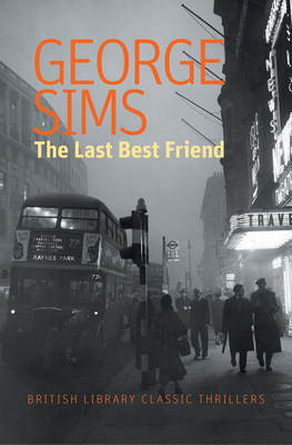 The Last Best Friend (British Library Classic Thrillers) Cover Image