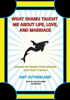 What Shamu Taught Me about Life, Love, and Marriage Cover