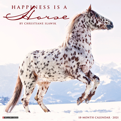Happiness Is a Horse 2021 Wall Calendar Cover Image