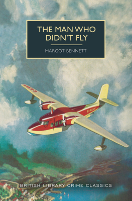 The Man Who Didn't Fly (British Library Crime Classics) Cover Image
