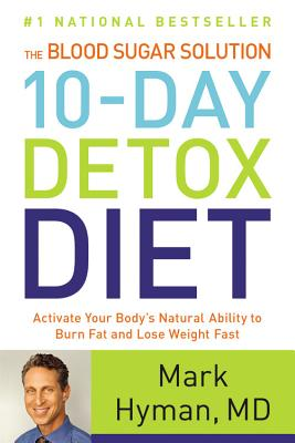 The Blood Sugar Solution 10-Day Detox Diet: Activate Your Body's Natural Ability to Burn Fat and Lose Weight Fast Cover Image