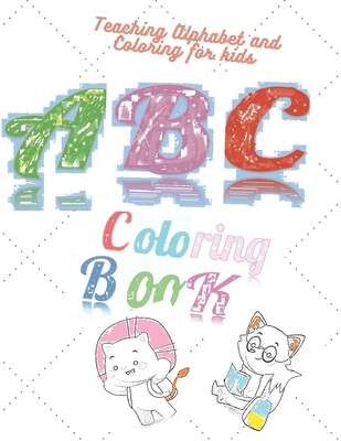 Teaching Alphabet And Coloring For Kids Abc Coloring Book For Children Age 4 To 9 Letters Activity Coloring Book For Kids Handwriting Practice Workbo Brookline Booksmith