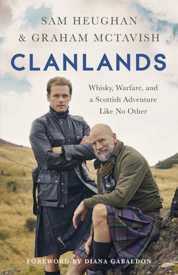 Clanlands: Whisky, Warfare, and a Scottish Adventure Like No Other Cover Image