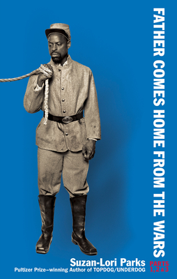 Father Comes Home from the Wars (Parts 1, 2 & 3) Cover Image