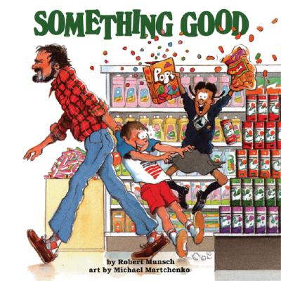 Cover for Something Good (Munsch for Kids)