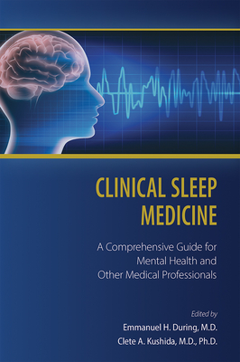 Clinical Sleep Medicine: A Comprehensive Guide for Mental Health and Other Medical Professionals Cover Image