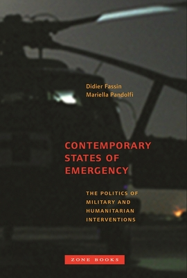 "Book Cover for ""Contemporary States of Emergency: The Politics of Military and Humanitarian Interventions"" edited by Didier Fassin and Mariella Pandolfi"