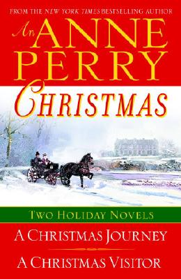 An Anne Perry Christmas: Two Holiday Novels Cover Image