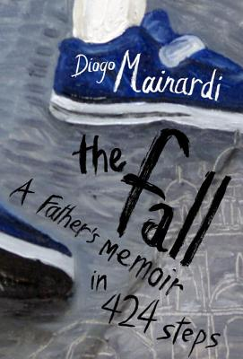 The Fall: A father's memoir in 424 steps Cover Image