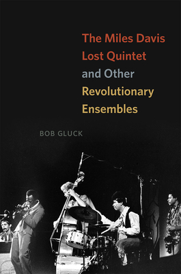 The Miles Davis Lost Quintet and Other Revolutionary Ensembles Cover Image