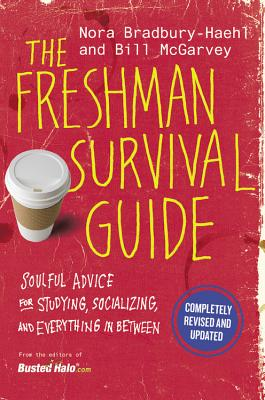 The Freshman Survival Guide: Soulful Advice for Studying, Socializing, and Everything In Between Cover Image