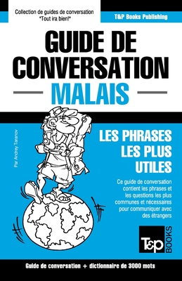 Guide de conversation - Malais - Les phrases les plus utiles: Guide de conversation et dictionnaire de 3000 mots (French Collection #205) Cover Image